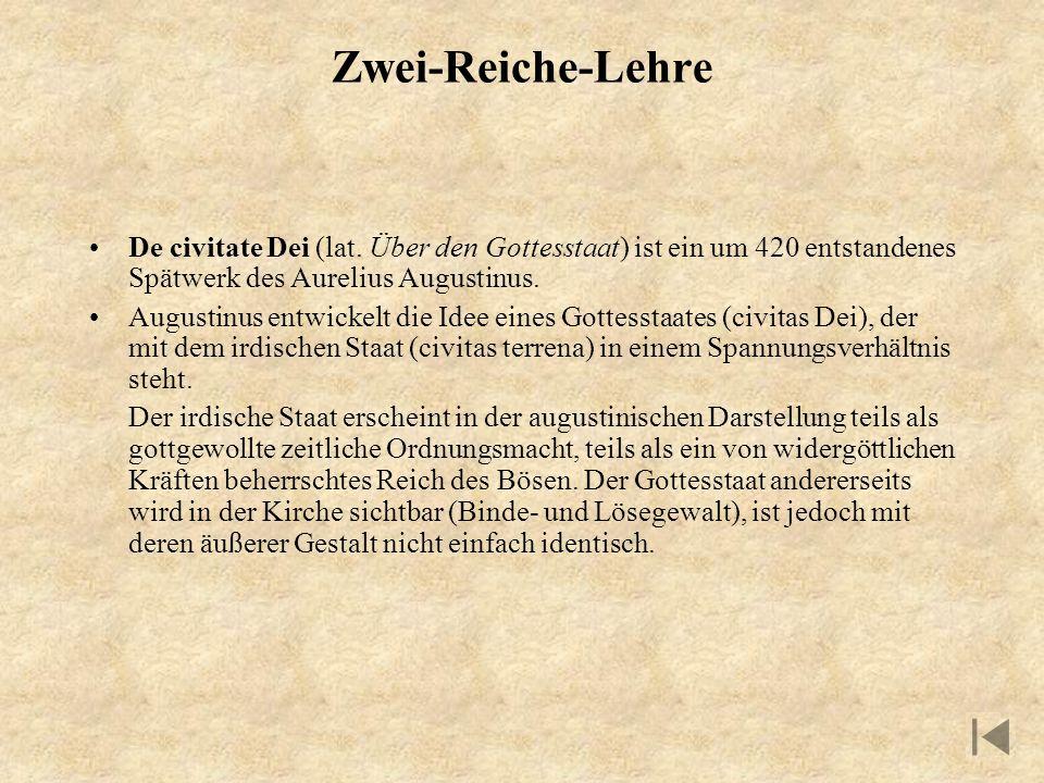 Zwei-Reiche-Lehre De civitate Dei (lat. Über den Gottesstaat) ist ein um 420 entstandenes Spätwerk des Aurelius Augustinus. Augustinus entwickelt die