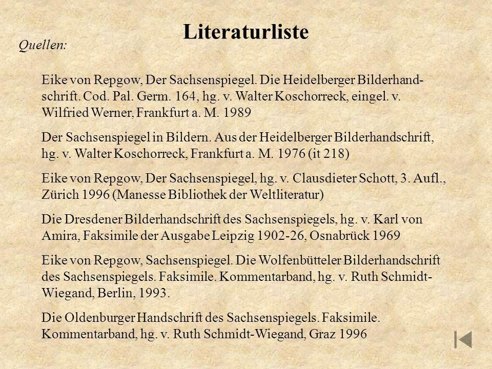 Literaturliste Eike von Repgow, Der Sachsenspiegel. Die Heidelberger Bilderhand- schrift. Cod. Pal. Germ. 164, hg. v. Walter Koschorreck, eingel. v. W