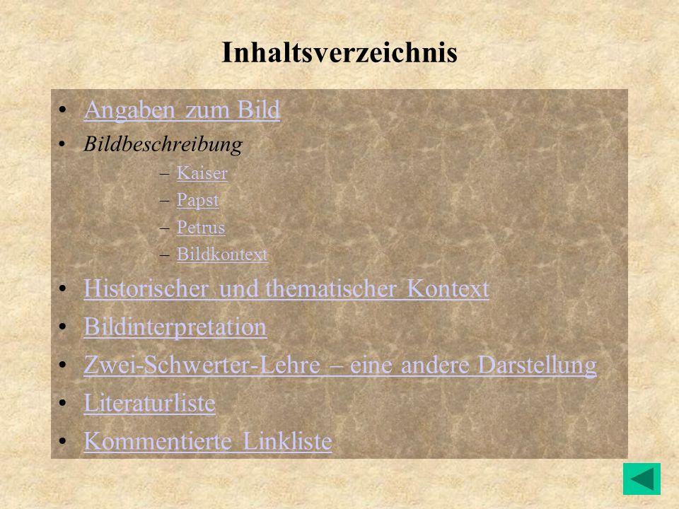 Inhaltsverzeichnis Angaben zum Bild Bildbeschreibung –KaiserKaiser –PapstPapst –PetrusPetrus –BildkontextBildkontext Historischer und thematischer Kon