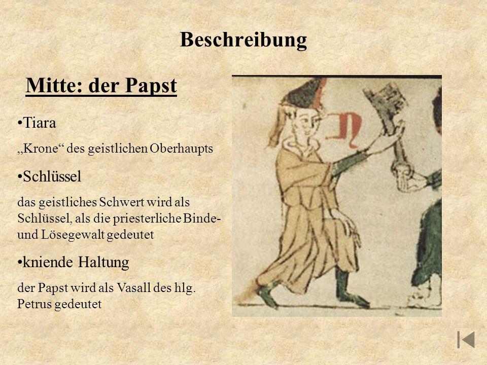 Beschreibung Mitte: der Papst Tiara Krone des geistlichen Oberhaupts Schlüssel das geistliches Schwert wird als Schlüssel, als die priesterliche Binde