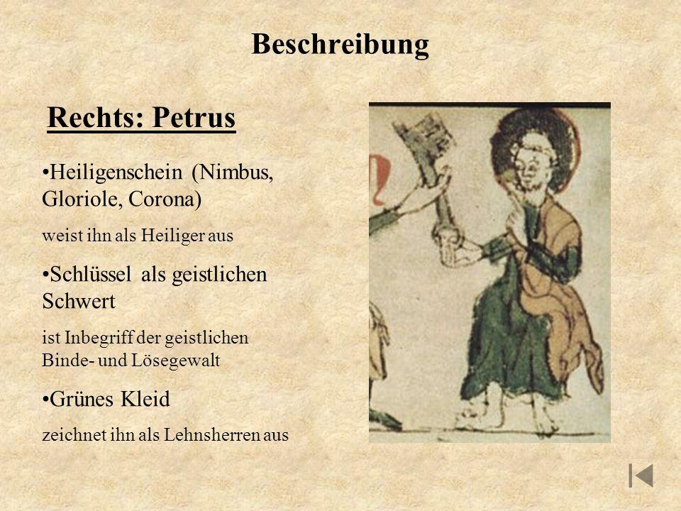 Beschreibung Rechts: Petrus Heiligenschein (Nimbus, Gloriole, Corona) weist ihn als Heiliger aus Schlüssel als geistlichen Schwert ist Inbegriff der g