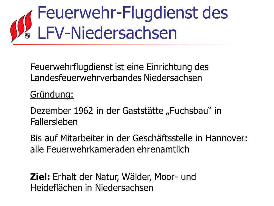 Mannschaft Stützpunkt 1 (Lüneburg): 8 Feuerwehr-Piloten 27 Feuerwehr-Flugbeobachter 6 Forst-Flugbeobachter Altersabteilung: 18 Kameraden