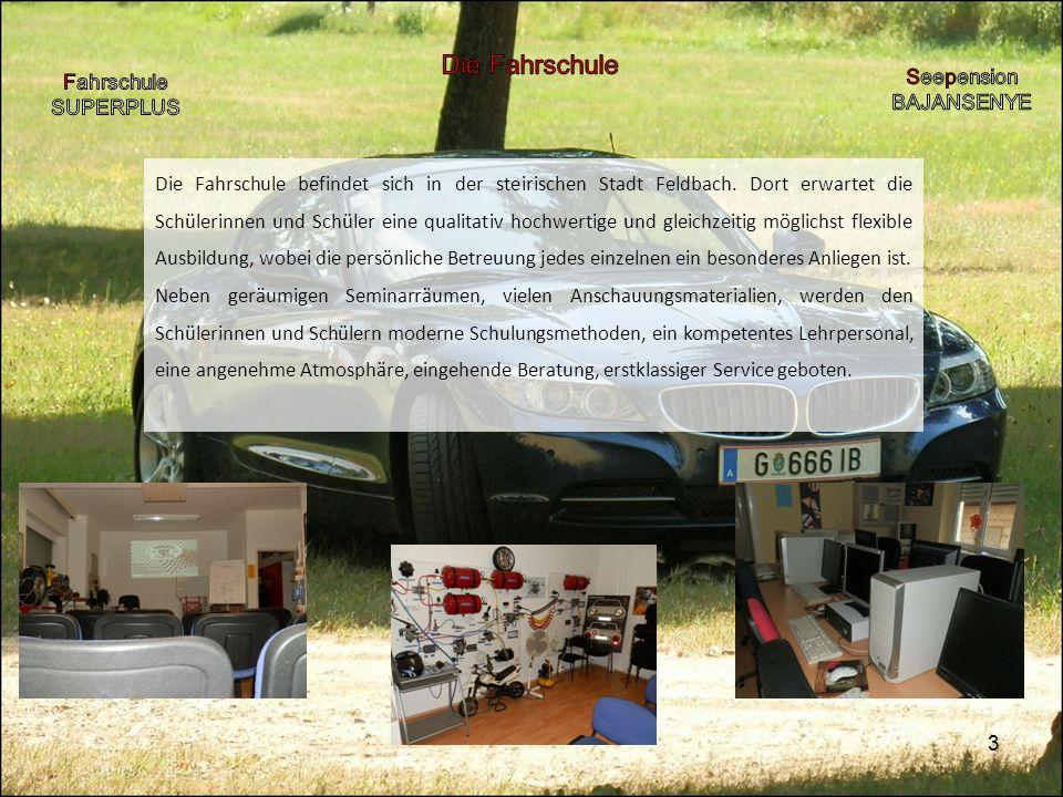 3 Die Fahrschule befindet sich in der steirischen Stadt Feldbach.