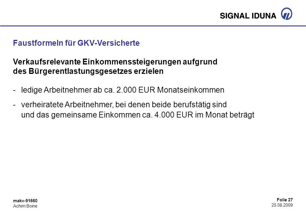 makv-91660 Achim Boine Folie 27 25.08.2009 Faustformeln für GKV-Versicherte Verkaufsrelevante Einkommenssteigerungen aufgrund des Bürgerentlastungsges