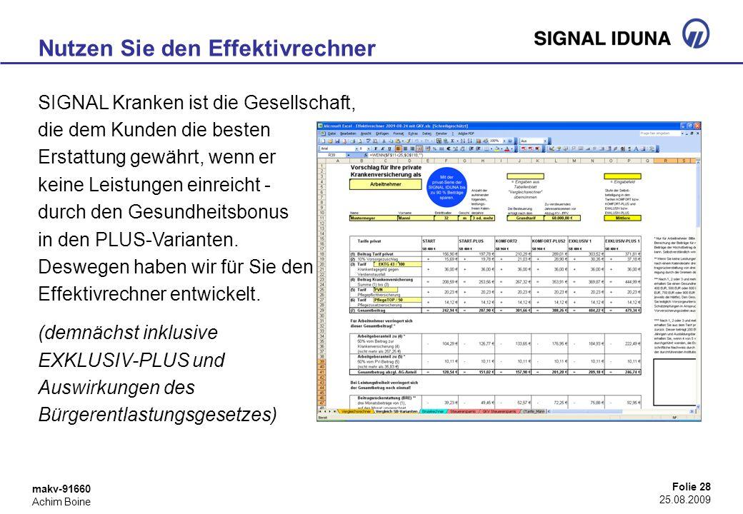 makv-91660 Achim Boine Folie 28 25.08.2009 Nutzen Sie den Effektivrechner SIGNAL Kranken ist die Gesellschaft, die dem Kunden die besten Erstattung ge