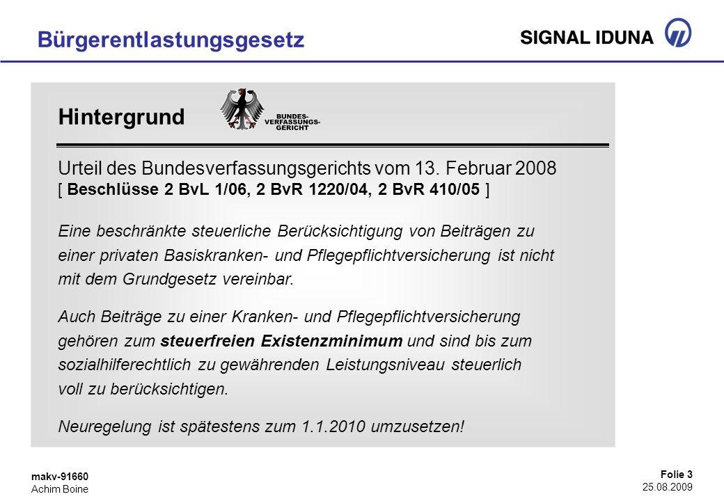 makv-91660 Achim Boine Folie 3 25.08.2009 Bürgerentlastungsgesetz Hintergrund Urteil des Bundesverfassungsgerichts vom 13. Februar 2008 [ Beschlüsse 2