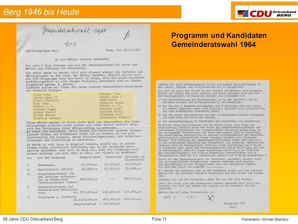 60 Jahre CDU Ortsverband BergFolie 11 Präsentation: Michael Stephany Berg 1946 bis Heute Programm und Kandidaten Gemeinderatswahl 1964