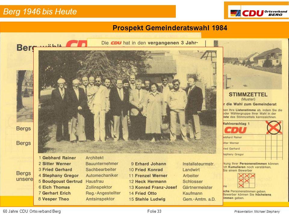 60 Jahre CDU Ortsverband BergFolie 33 Präsentation: Michael Stephany Berg 1946 bis Heute Prospekt Gemeinderatswahl 1984