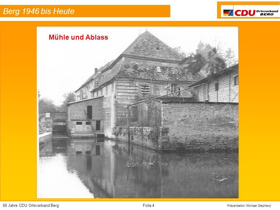 60 Jahre CDU Ortsverband BergFolie 35 Präsentation: Michael Stephany Berg 1946 bis Heute Reißigstrasse Aktuell Zur Erinnerung:
