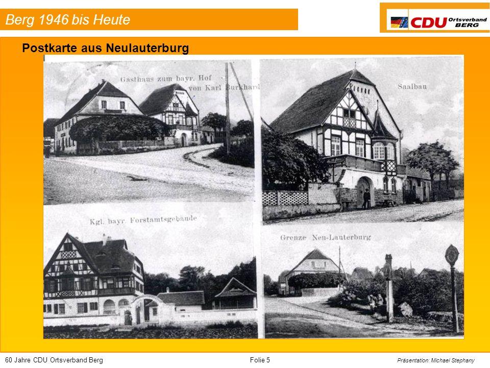 60 Jahre CDU Ortsverband BergFolie 56 Präsentation: Michael Stephany Berg 1946 bis Heute Blick von Lauterinsel auf Mühle & Kirche Winterlandschaften in Berg Lauter und Kirche