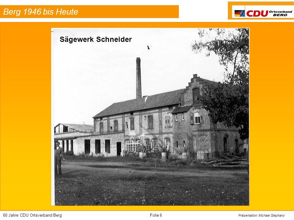 60 Jahre CDU Ortsverband BergFolie 7 Präsentation: Michael Stephany Berg 1946 bis Heute Bäckerei Stehle