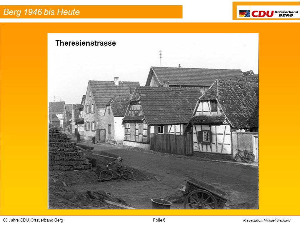60 Jahre CDU Ortsverband BergFolie 49 Präsentation: Michael Stephany Berg 1946 bis Heute Stachus im Oberdorf (Reißigstrasse / Kettlerstrasse)