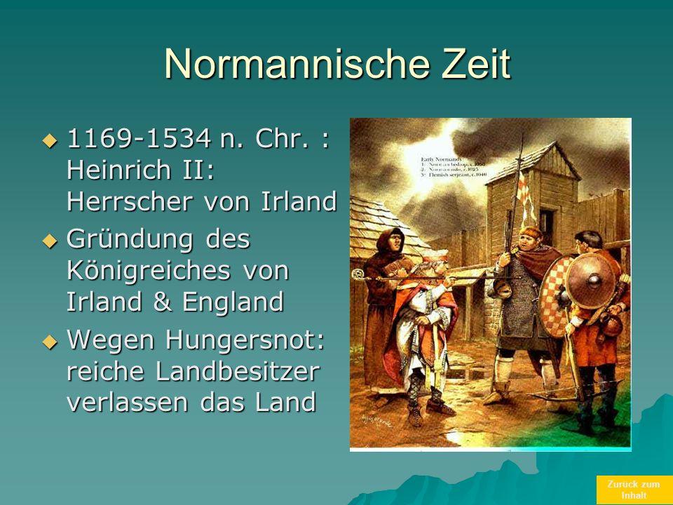 Zurück zum Inhalt Normannische Zeit 1169-1534 n. Chr. : Heinrich II: Herrscher von Irland 1169-1534 n. Chr. : Heinrich II: Herrscher von Irland Gründu