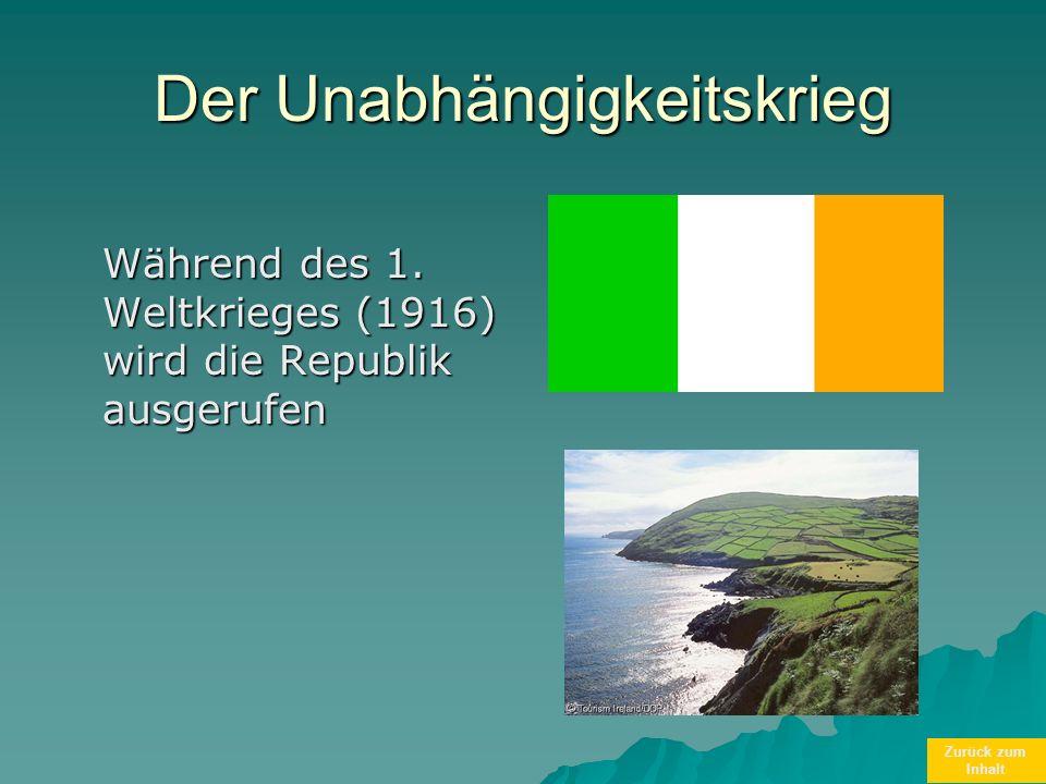 Zurück zum Inhalt Der Unabhängigkeitskrieg Während des 1. Weltkrieges (1916) wird die Republik ausgerufen