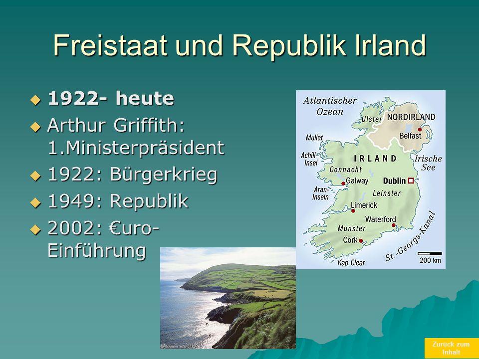 Zurück zum Inhalt Freistaat und Republik Irland 1922- heute 1922- heute Arthur Griffith: 1.Ministerpräsident Arthur Griffith: 1.Ministerpräsident 1922