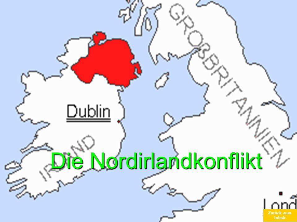 Zurück zum Inhalt Die Nordirlandkonflikt Zurück zum Inhalt