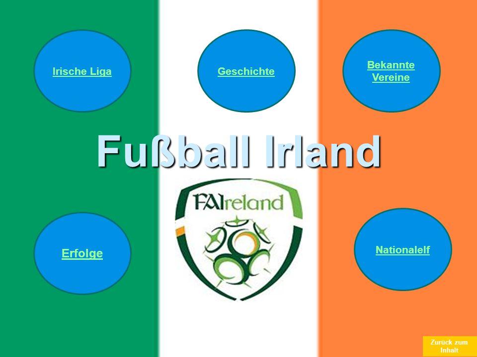 Zurück zum Inhalt Fußball Irland GeschichteIrische Liga Bekannte Vereine Erfolge Nationalelf Zurück zum Inhalt