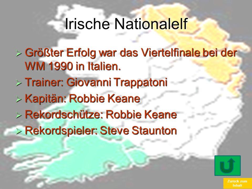 Zurück zum Inhalt Irische Nationalelf Größter Erfolg war das Viertelfinale bei der WM 1990 in Italien. Größter Erfolg war das Viertelfinale bei der WM