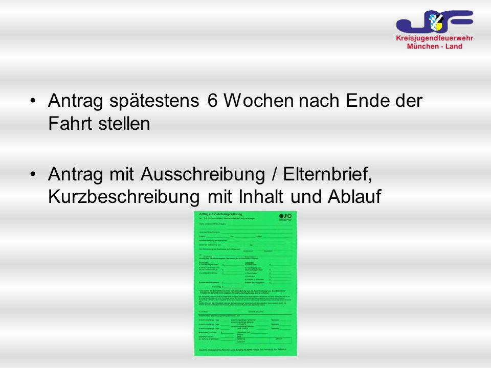 Antrag spätestens 6 Wochen nach Ende der Fahrt stellen Antrag mit Ausschreibung / Elternbrief, Kurzbeschreibung mit Inhalt und Ablauf