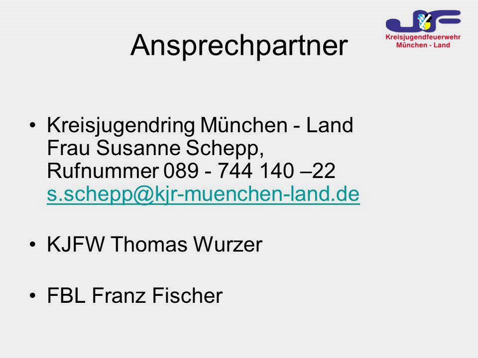 Ansprechpartner Kreisjugendring München - Land Frau Susanne Schepp, Rufnummer 089 - 744 140 –22 s.schepp@kjr-muenchen-land.de s.schepp@kjr-muenchen-land.de KJFW Thomas Wurzer FBL Franz Fischer