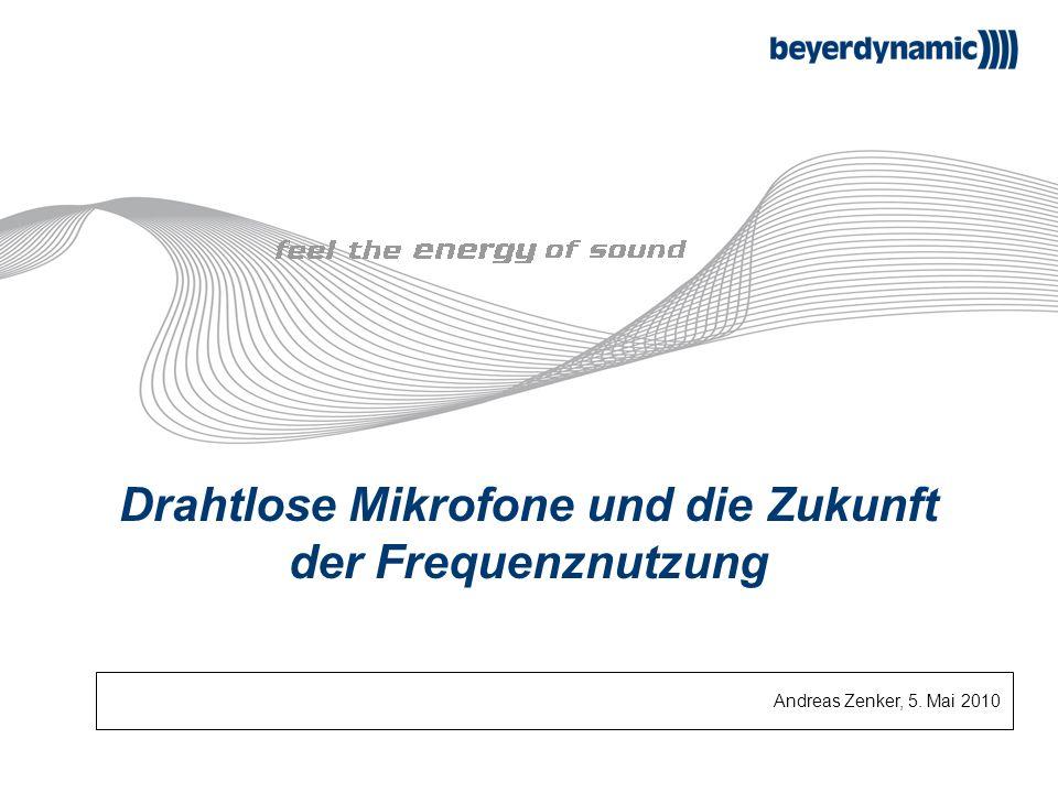 Drahtlose Mikrofone und die Zukunft der Frequenznutzung Andreas Zenker, 5. Mai 2010
