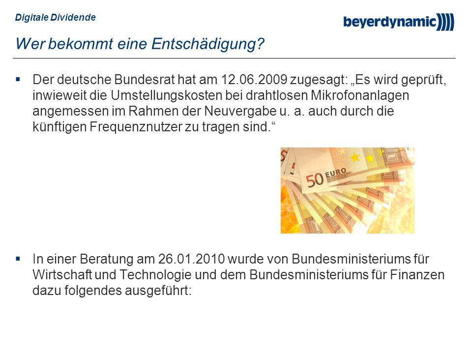 Digitale Dividende Wer bekommt eine Entschädigung? Der deutsche Bundesrat hat am 12.06.2009 zugesagt: Es wird geprüft, inwieweit die Umstellungskosten