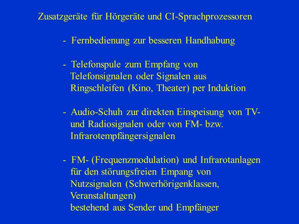 Zusatzgeräte für Hörgeräte und CI-Sprachprozessoren - Fernbedienung zur besseren Handhabung - Telefonspule zum Empfang von Telefonsignalen oder Signal