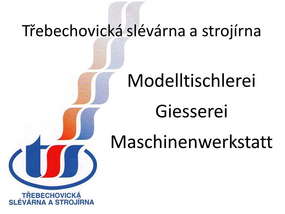 Třebechovická slévárna a strojírna Modelltischlerei Giesserei Maschinenwerkstatt