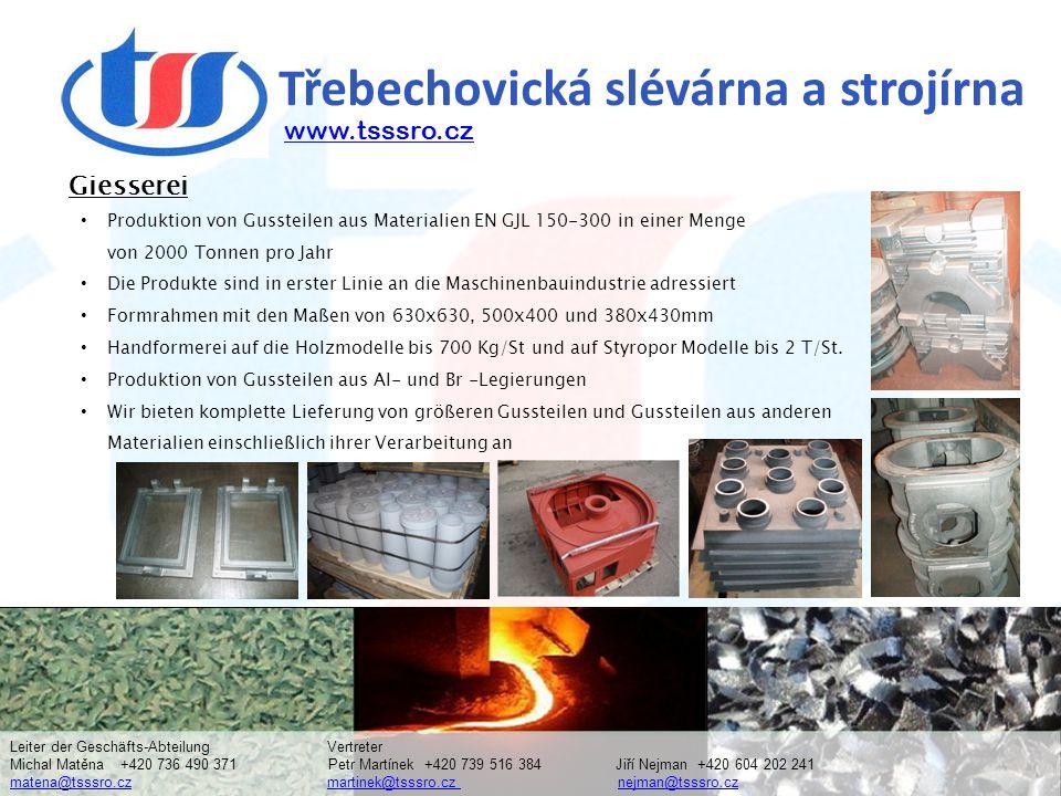 Třebechovická slévárna a strojírna Produktion von Gussteilen aus Materialien EN GJL 150-300 in einer Menge von 2000 Tonnen pro Jahr Die Produkte sind in erster Linie an die Maschinenbauindustrie adressiert Formrahmen mit den Maßen von 630x630, 500x400 und 380x430mm Handformerei auf die Holzmodelle bis 700 Kg/St und auf Styropor Modelle bis 2 T/St.