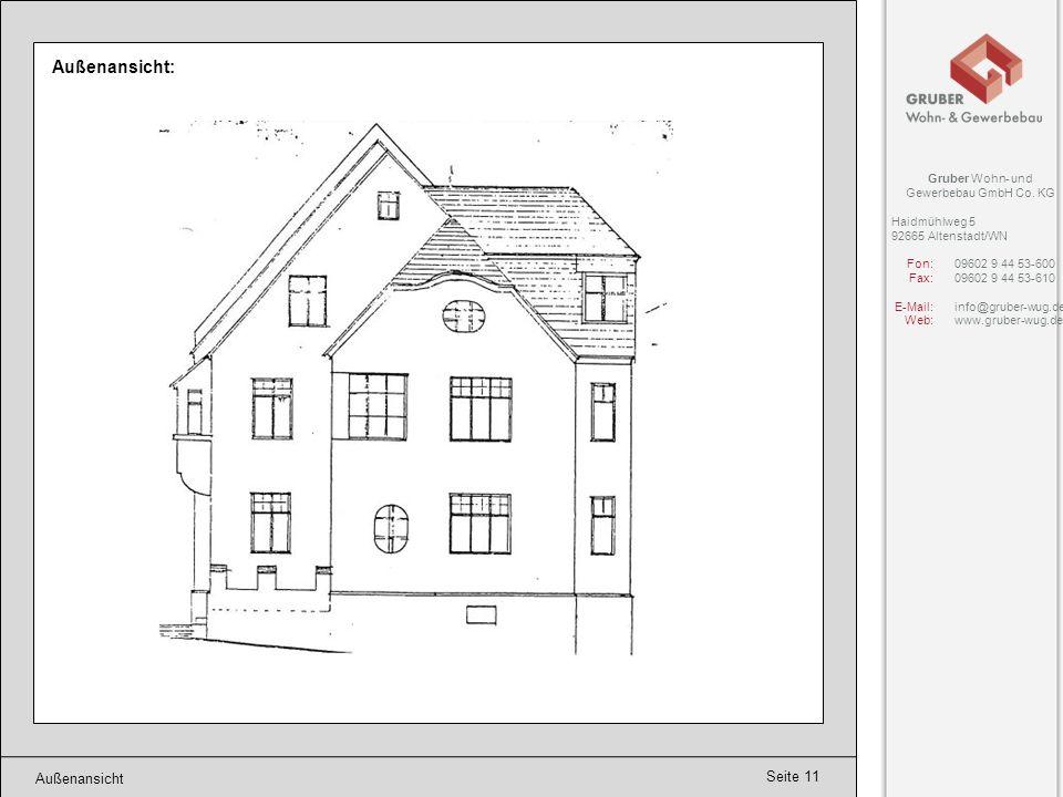 Seite 11 Außenansicht Außenansicht: Gruber Wohn- und Gewerbebau GmbH Co. KG Haidmühlweg 5 92665 Altenstadt/WN Fon:09602 9 44 53-600 Fax:09602 9 44 53-