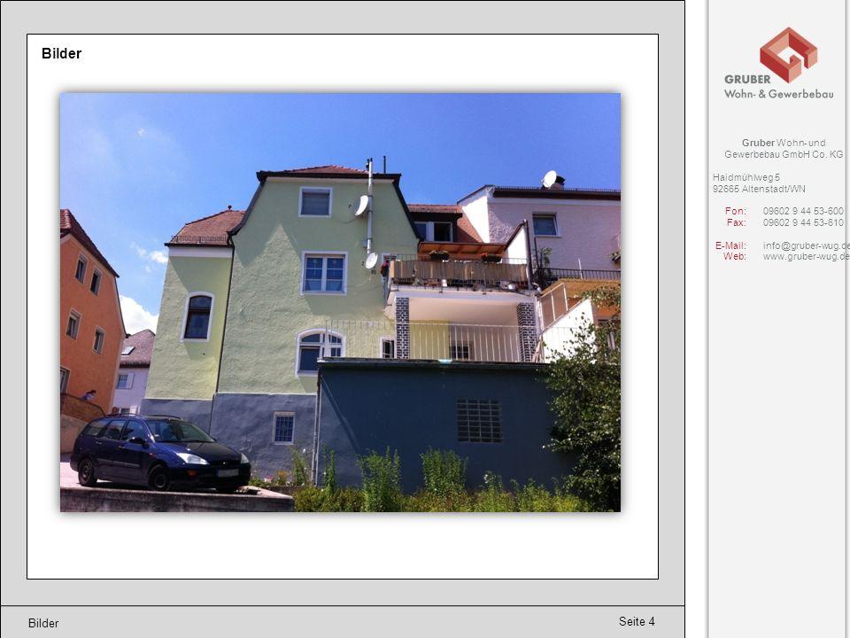 Seite 4 Bilder Gruber Wohn- und Gewerbebau GmbH Co. KG Haidmühlweg 5 92665 Altenstadt/WN Fon:09602 9 44 53-600 Fax:09602 9 44 53-610 E-Mail:info@grube