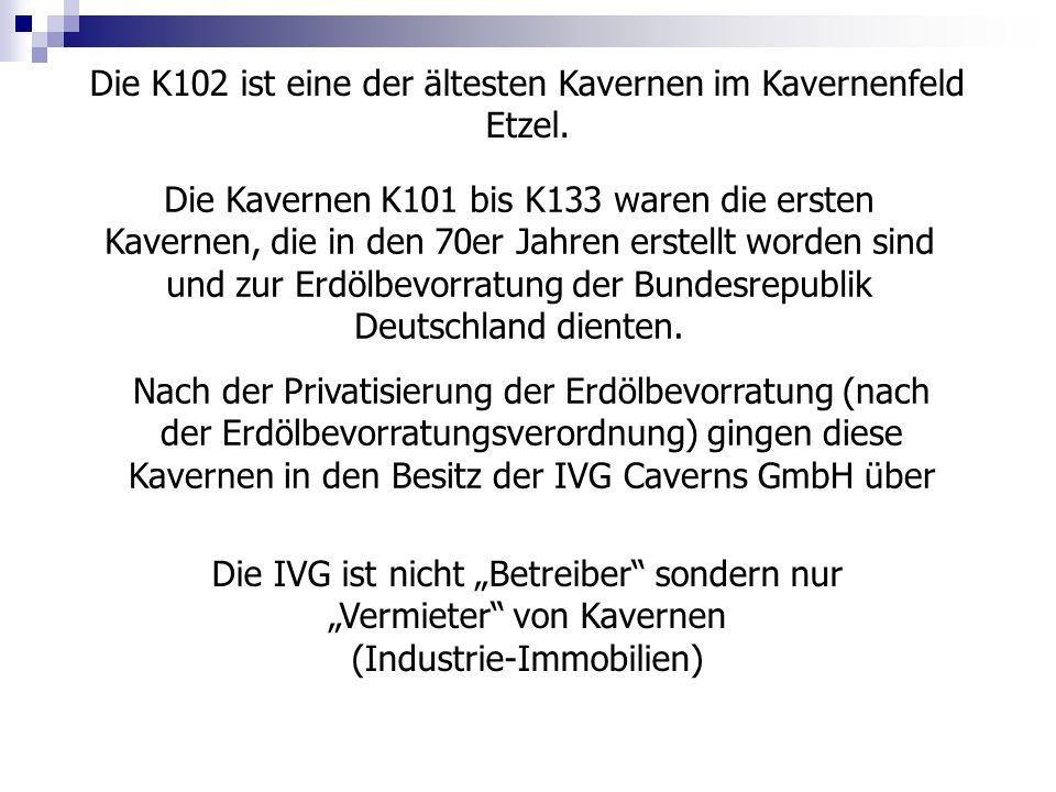 Die K102 ist eine der ältesten Kavernen im Kavernenfeld Etzel. Die Kavernen K101 bis K133 waren die ersten Kavernen, die in den 70er Jahren erstellt w