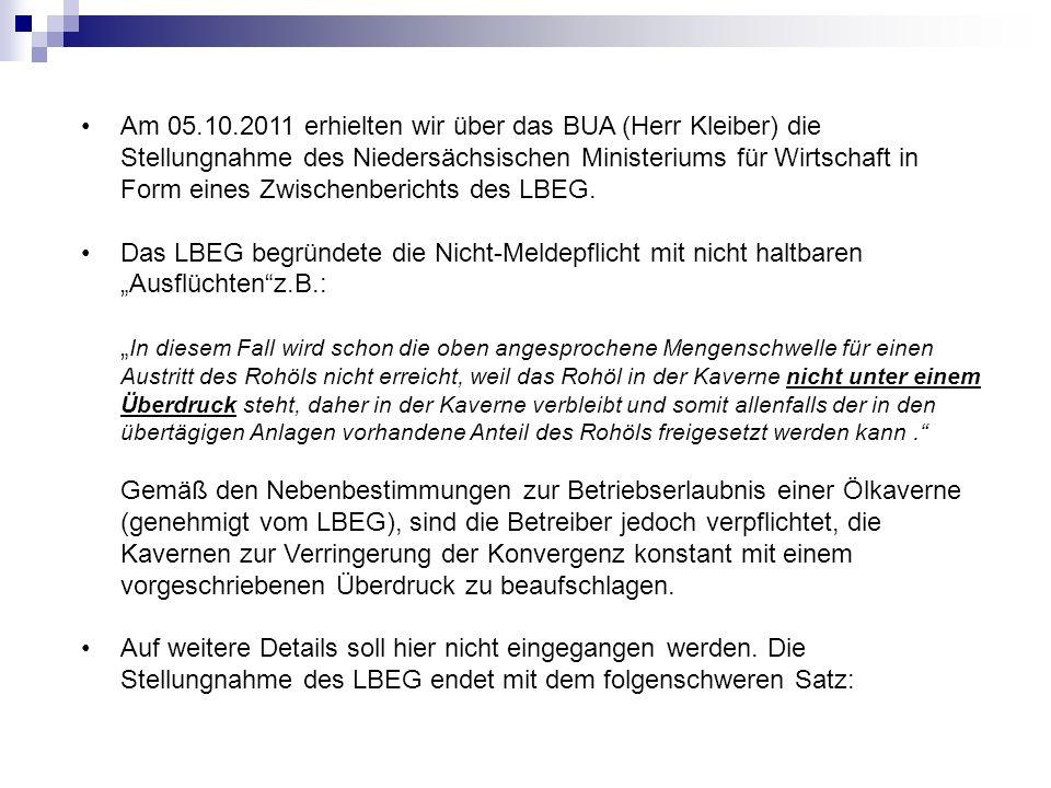 Am 05.10.2011 erhielten wir über das BUA (Herr Kleiber) die Stellungnahme des Niedersächsischen Ministeriums für Wirtschaft in Form eines Zwischenberi