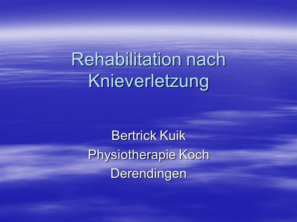 Rehabilitation nach Knieverletzung Bertrick Kuik Physiotherapie Koch Derendingen