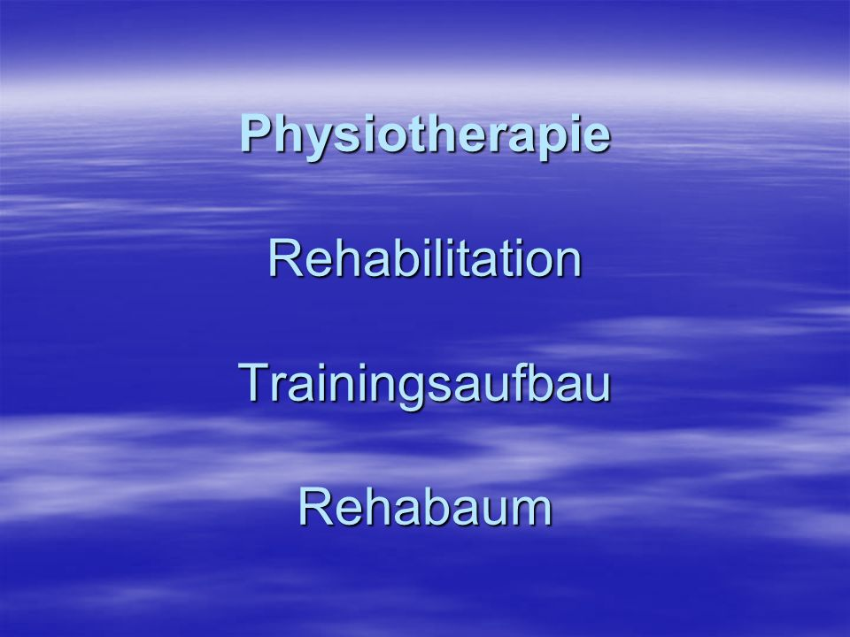 Physiotherapie Rehabilitation Trainingsaufbau Rehabaum