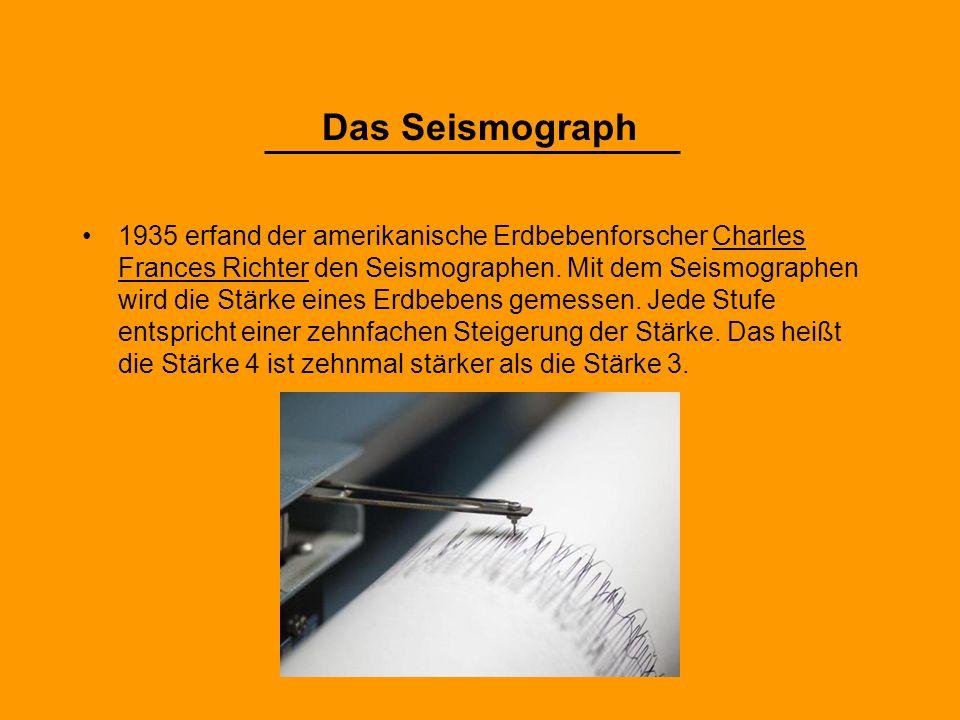 1935 erfand der amerikanische Erdbebenforscher Charles Frances Richter den Seismographen.