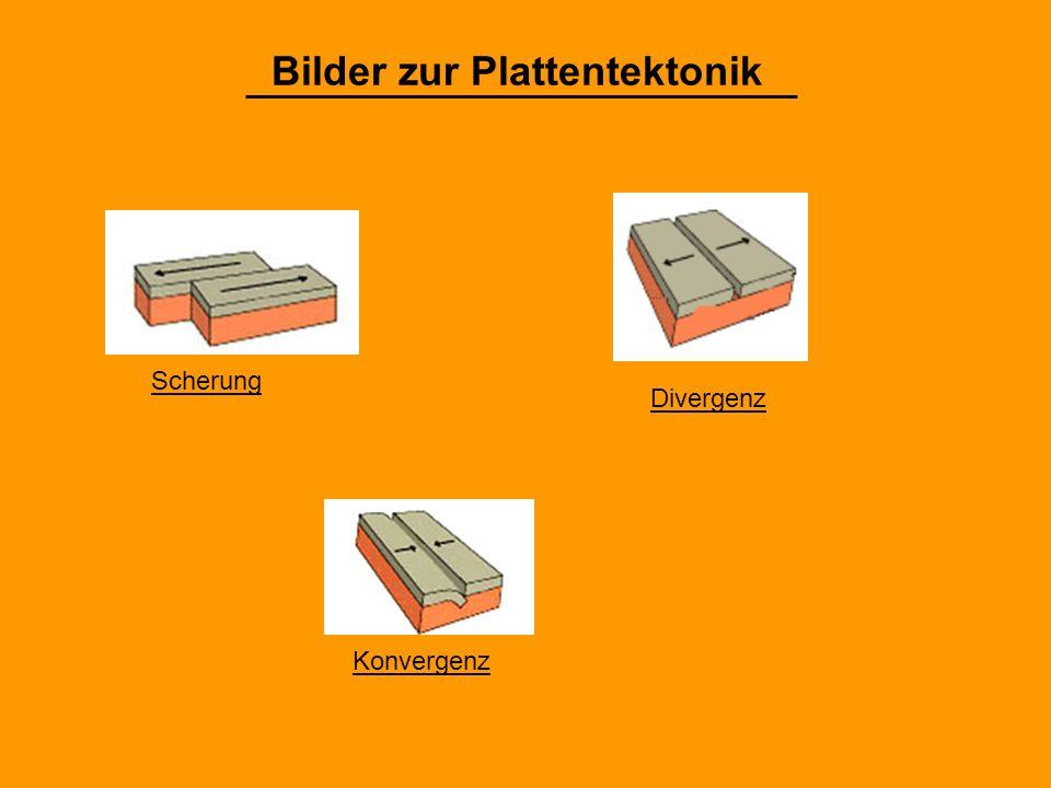Bilder zur Plattentektonik Konvergenz Scherung Divergenz