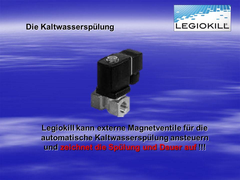 Die Kaltwasserspülung Legiokill kann externe Magnetventile für die automatische Kaltwasserspülung ansteuern und zeichnet die Spülung und Dauer auf !!!