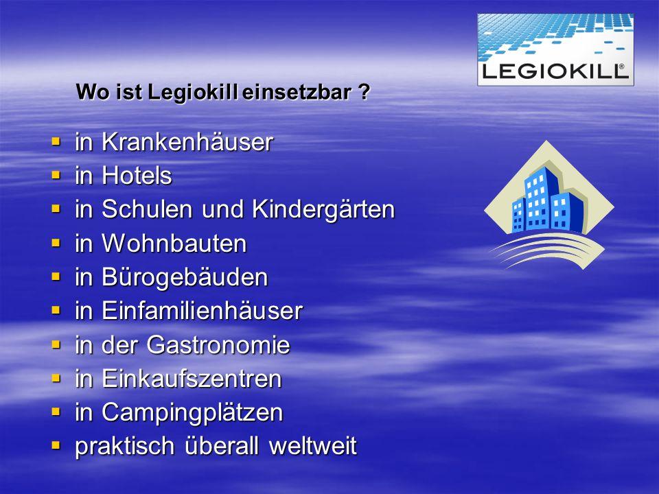 Wo ist Legiokill einsetzbar ? in Krankenhäuser in Krankenhäuser in Hotels in Hotels in Schulen und Kindergärten in Schulen und Kindergärten in Wohnbau