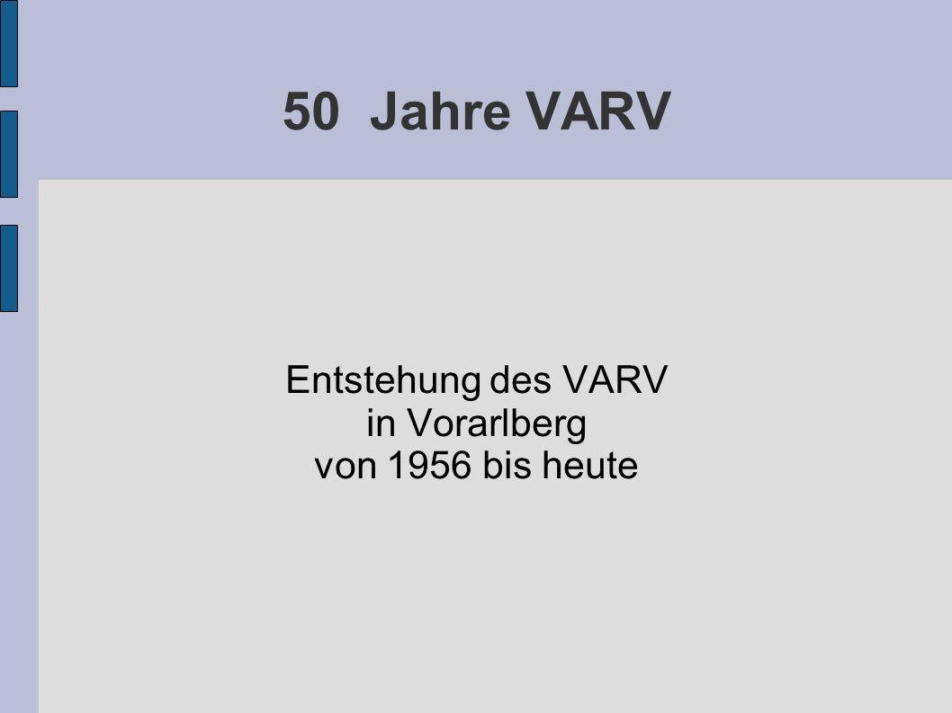 50 Jahre VARV Entstehung des VARV in Vorarlberg von 1956 bis heute
