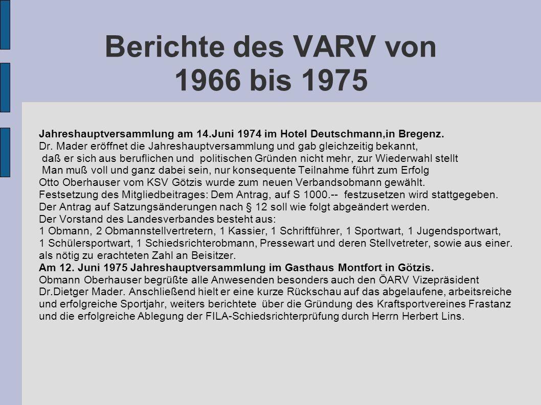 Berichte des VARV von 1966 bis 1975 Jahreshauptversammlung am 14.Juni 1974 im Hotel Deutschmann,in Bregenz. Dr. Mader eröffnet die Jahreshauptversamml