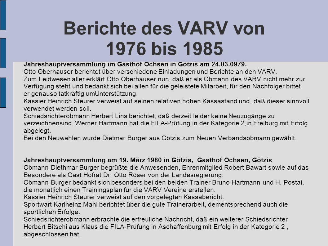 Berichte des VARV von 1976 bis 1985 Jahreshauptversammlung im Gasthof Ochsen in Götzis am 24.03.0979. Otto Oberhauser berichtet über verschiedene Einl