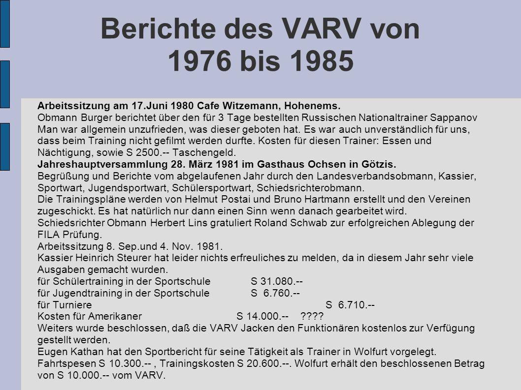 Berichte des VARV von 1976 bis 1985 Arbeitssitzung am 17.Juni 1980 Cafe Witzemann, Hohenems. Obmann Burger berichtet über den für 3 Tage bestellten Ru