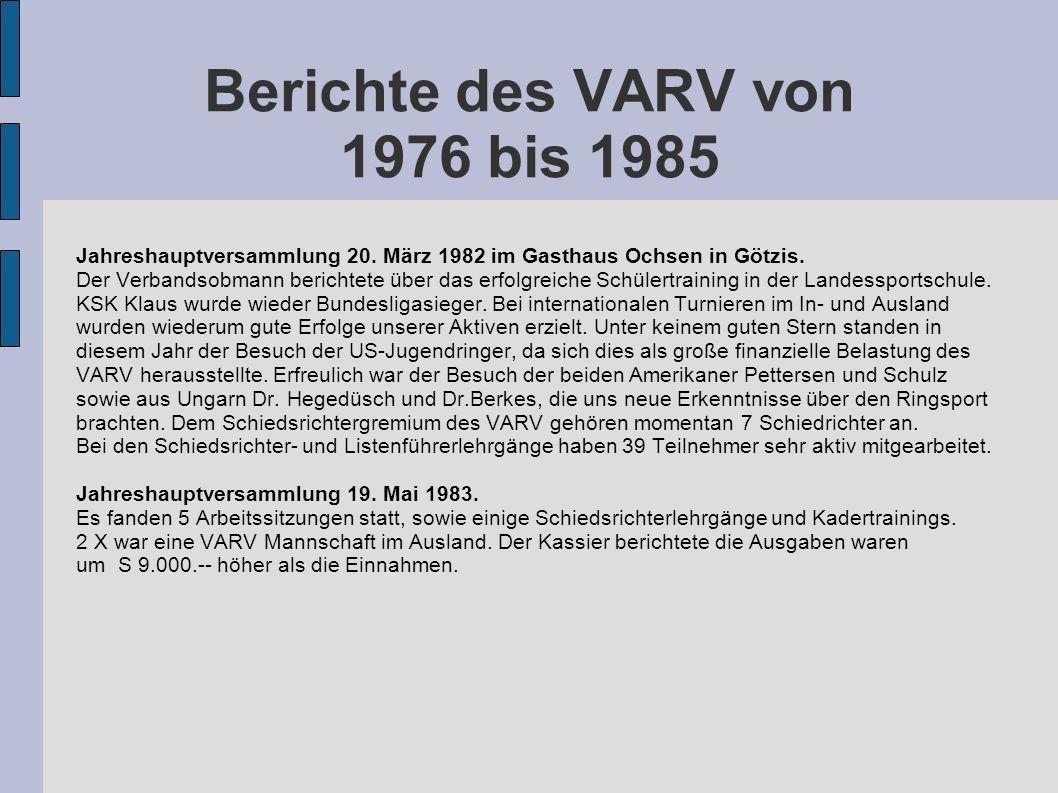 Berichte des VARV von 1976 bis 1985 Jahreshauptversammlung 20. März 1982 im Gasthaus Ochsen in Götzis. Der Verbandsobmann berichtete über das erfolgre