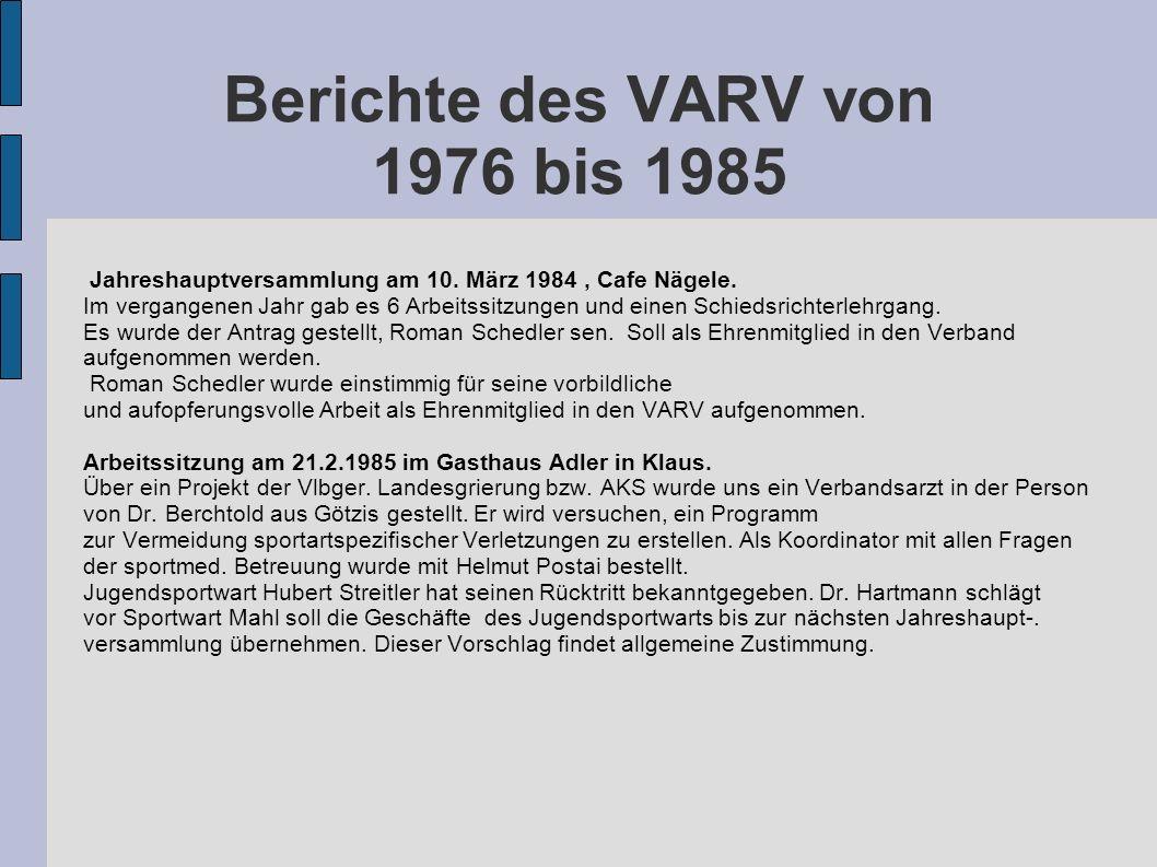 Berichte des VARV von 1976 bis 1985 Jahreshauptversammlung am 10. März 1984, Cafe Nägele. Im vergangenen Jahr gab es 6 Arbeitssitzungen und einen Schi