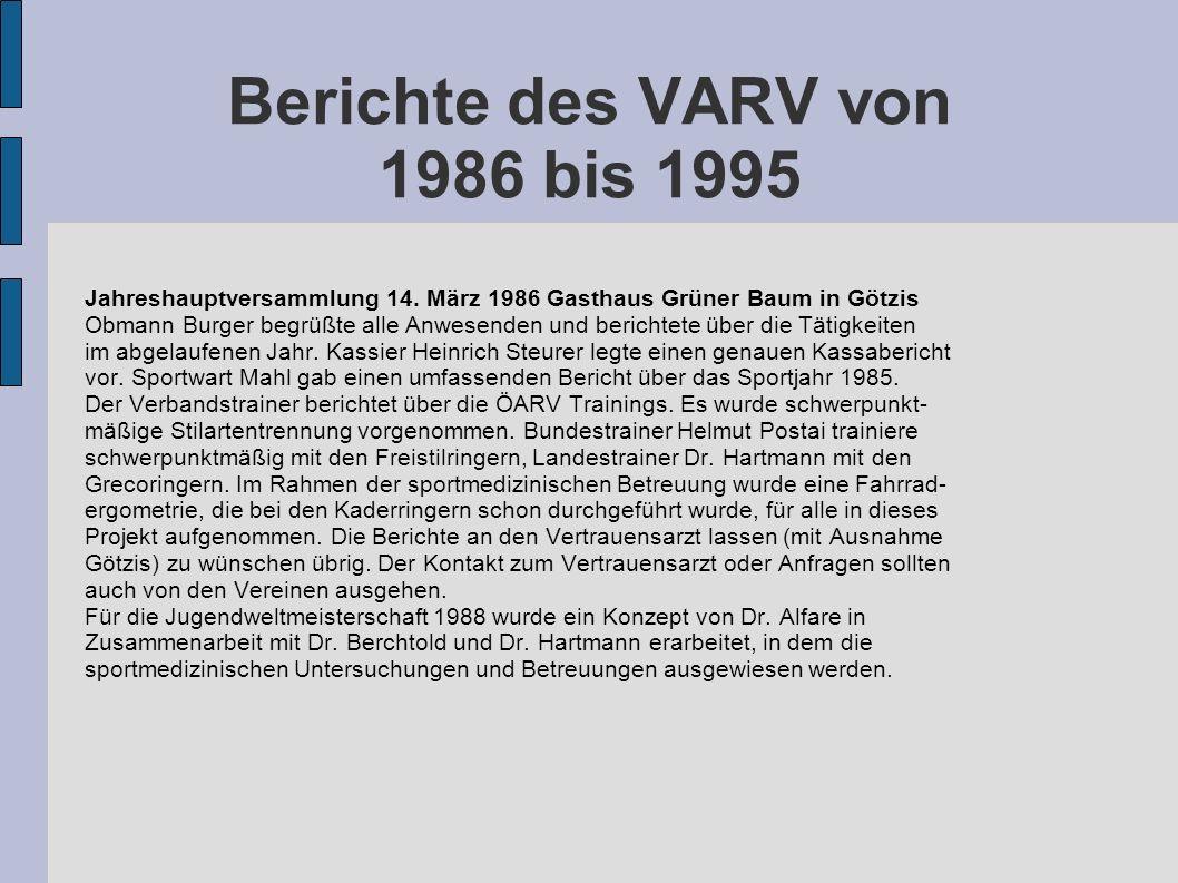 Berichte des VARV von 1986 bis 1995 Jahreshauptversammlung 14. März 1986 Gasthaus Grüner Baum in Götzis Obmann Burger begrüßte alle Anwesenden und ber