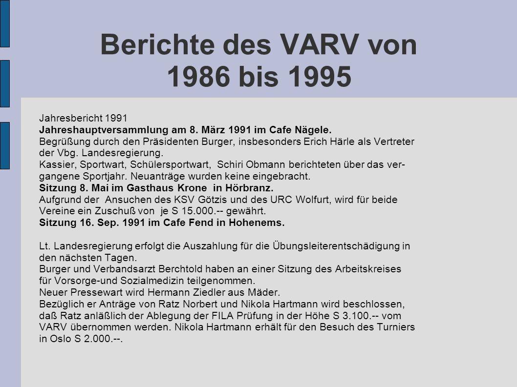 Berichte des VARV von 1986 bis 1995 Jahresbericht 1991 Jahreshauptversammlung am 8. März 1991 im Cafe Nägele. Begrüßung durch den Präsidenten Burger,