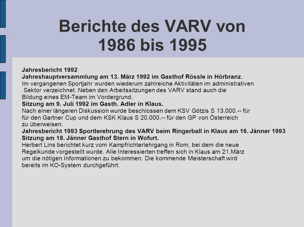 Berichte des VARV von 1986 bis 1995 Jahresbericht 1992 Jahreshauptversammlung am 13. März 1992 im Gasthof Rössle in Hörbranz. Im vergangenen Sportjahr
