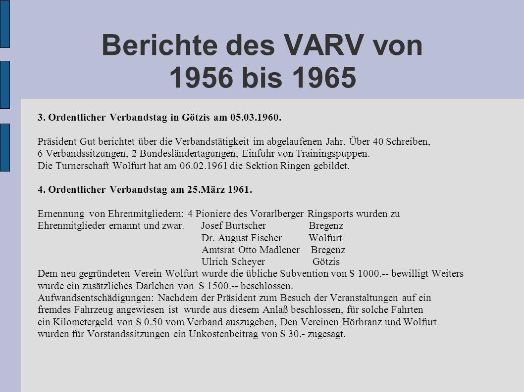 Berichte des VARV von 1956 bis 1965 3. Ordentlicher Verbandstag in Götzis am 05.03.1960. Präsident Gut berichtet über die Verbandstätigkeit im abgelau