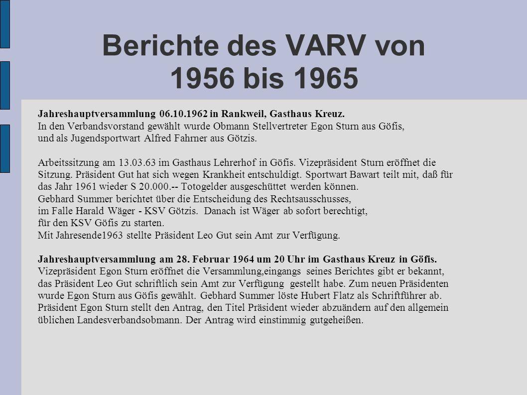 Berichte des VARV von 1956 bis 1965 Jahreshauptversammlung 06.10.1962 in Rankweil, Gasthaus Kreuz. In den Verbandsvorstand gewählt wurde Obmann Stellv